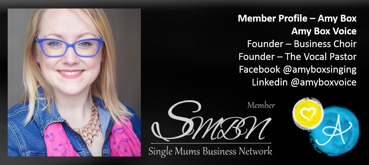 Choir Amy Box Self-Employed Single Mum in the UK Member of the Single Mums Business Network
